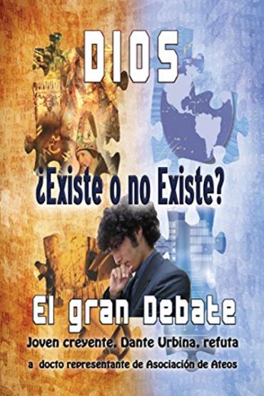 Dios existe o no existe - el gran debate